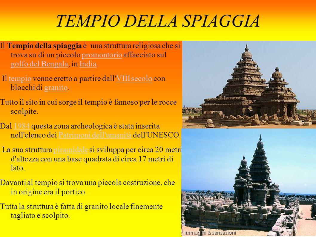 TEMPIO DELLA SPIAGGIA Il Tempio della spiaggia è una struttura religiosa che si trova su di un piccolo promontorio affacciato sul golfo del Bengala, i