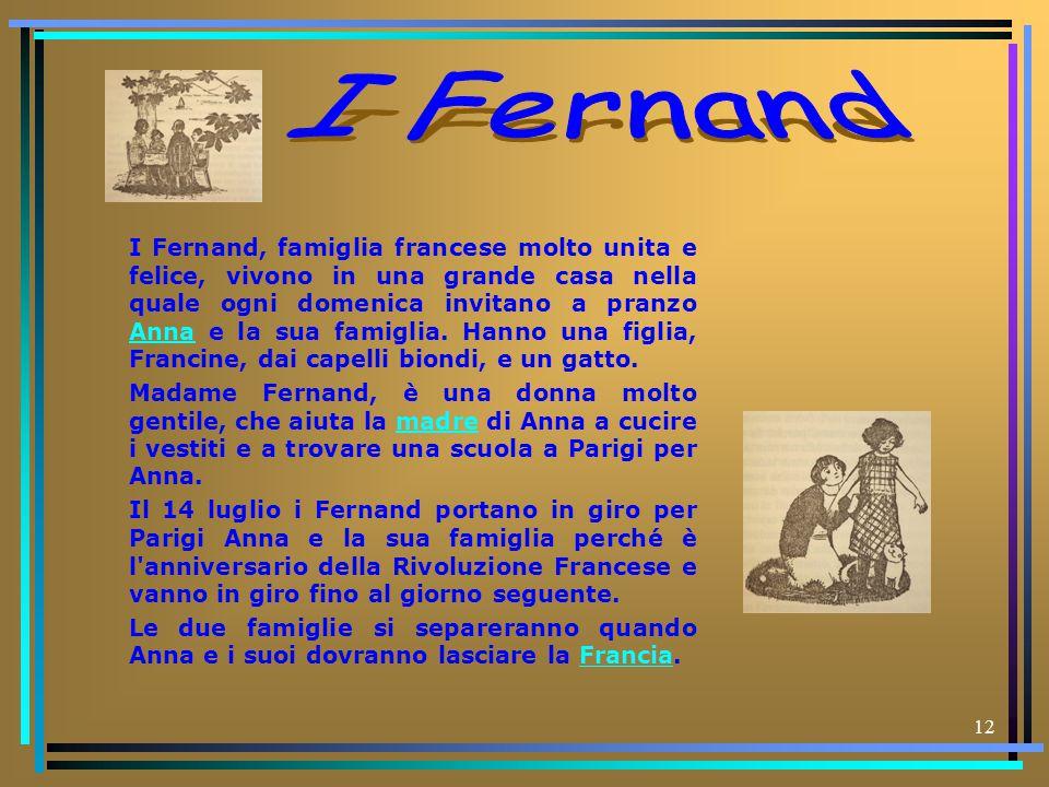 12 I Fernand, famiglia francese molto unita e felice, vivono in una grande casa nella quale ogni domenica invitano a pranzo Anna e la sua famiglia. Ha