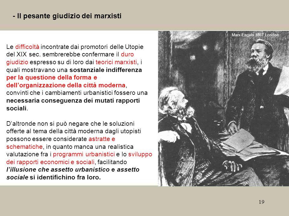 19 - Il pesante giudizio dei marxisti Le difficoltà incontrate dai promotori delle Utopie del XIX sec.