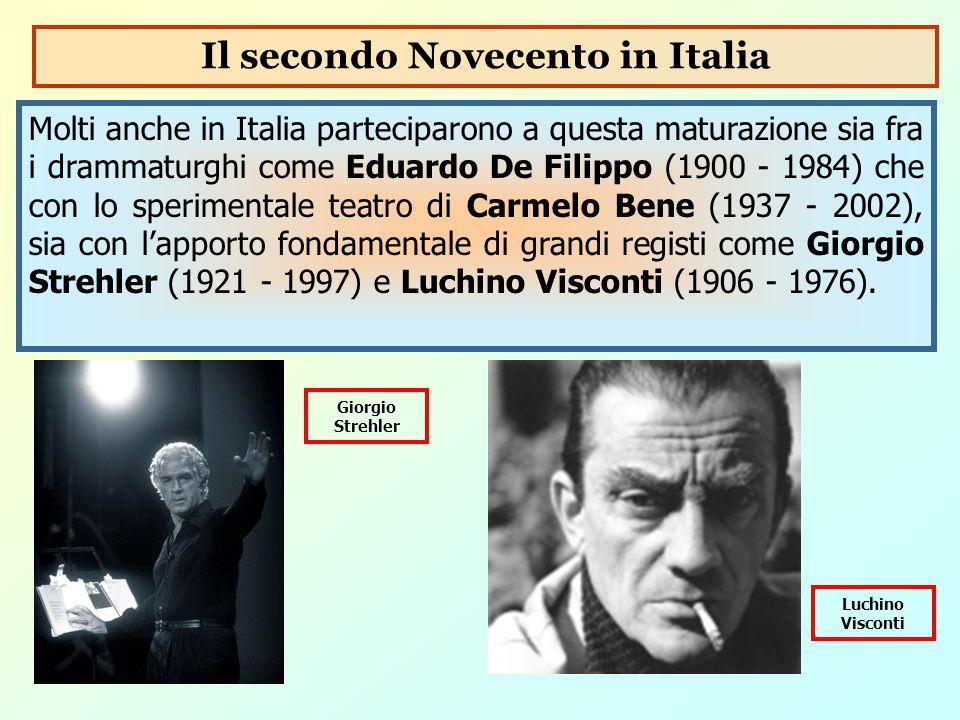Molti anche in Italia parteciparono a questa maturazione sia fra i drammaturghi come Eduardo De Filippo (1900 - 1984) che con lo sperimentale teatro d