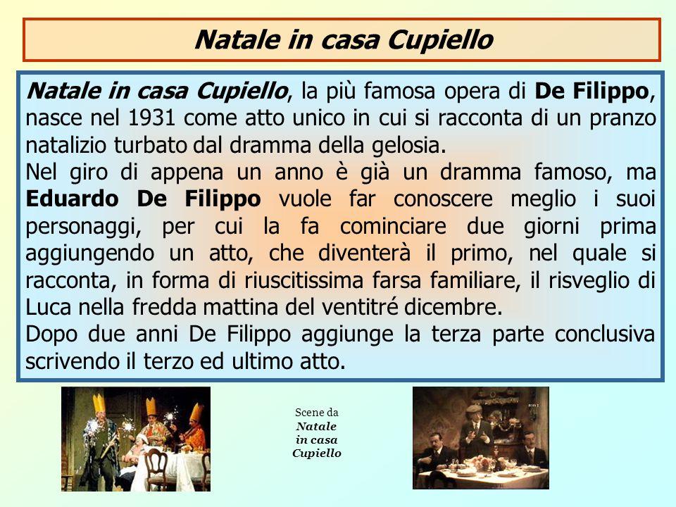Natale in casa Cupiello, la più famosa opera di De Filippo, nasce nel 1931 come atto unico in cui si racconta di un pranzo natalizio turbato dal dramm