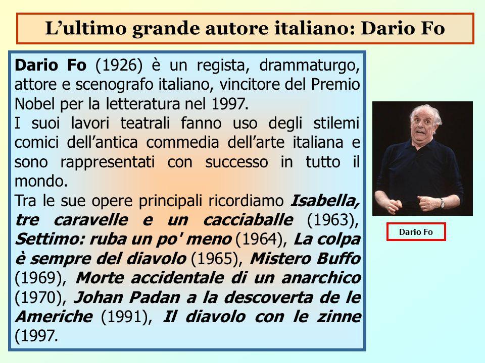 Dario Fo (1926) è un regista, drammaturgo, attore e scenografo italiano, vincitore del Premio Nobel per la letteratura nel 1997. I suoi lavori teatral