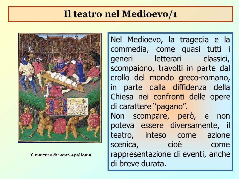 Nel Medioevo, la tragedia e la commedia, come quasi tutti i generi letterari classici, scompaiono, travolti in parte dal crollo del mondo greco-romano