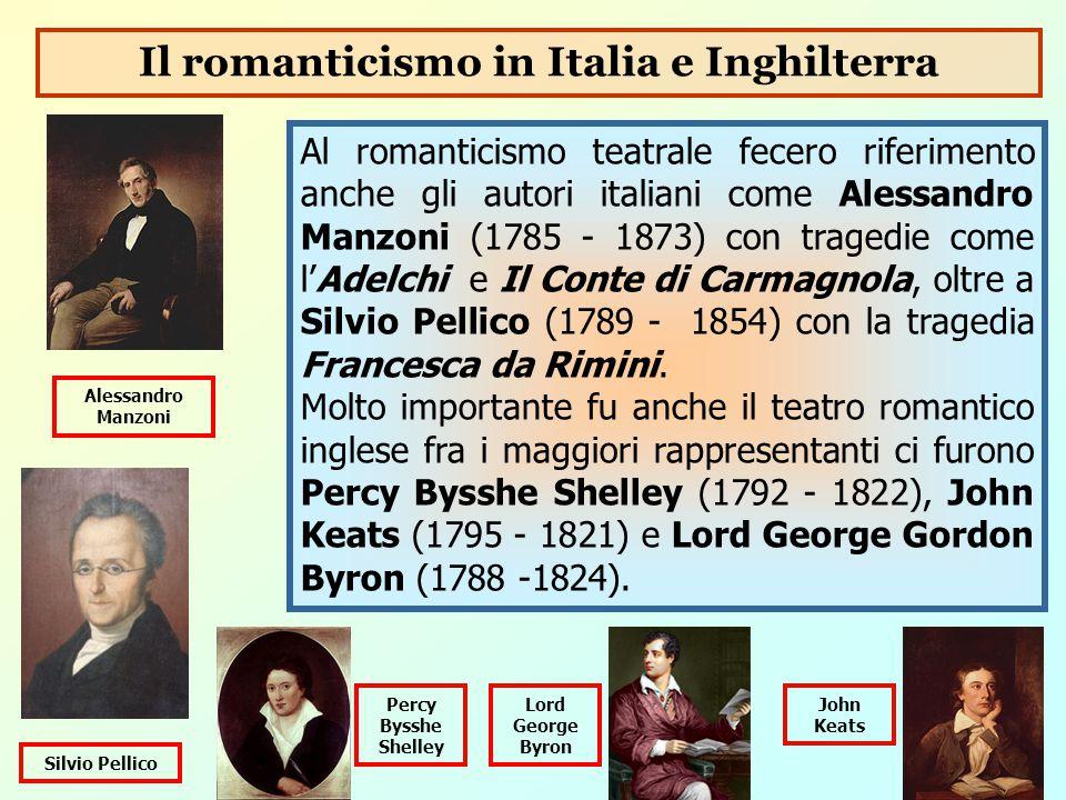 Al romanticismo teatrale fecero riferimento anche gli autori italiani come Alessandro Manzoni (1785 - 1873) con tragedie come l'Adelchi e Il Conte di