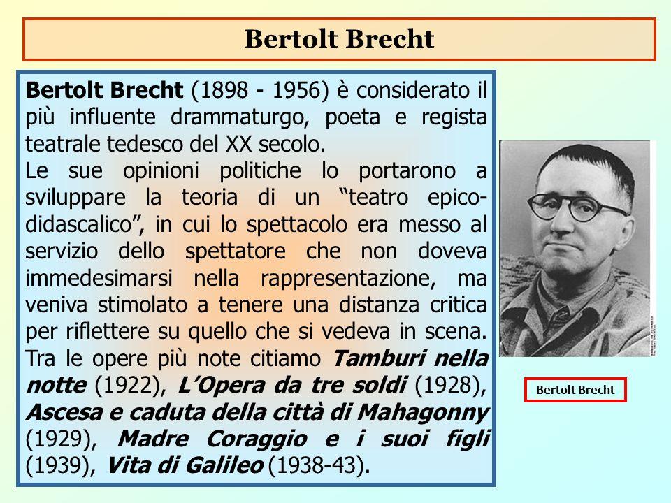 Bertolt Brecht (1898 - 1956) è considerato il più influente drammaturgo, poeta e regista teatrale tedesco del XX secolo. Le sue opinioni politiche lo