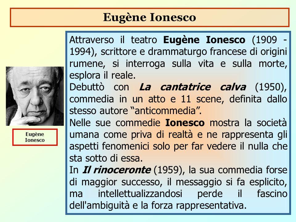 Attraverso il teatro Eugène Ionesco (1909 - 1994), scrittore e drammaturgo francese di origini rumene, si interroga sulla vita e sulla morte, esplora