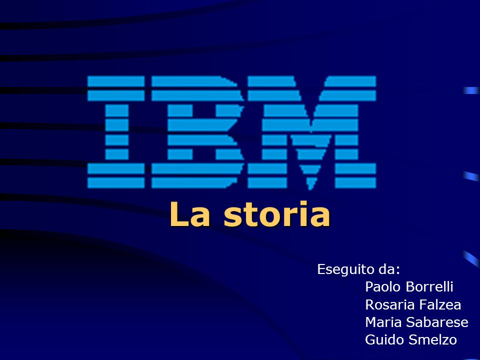 La storia Eseguito da: Paolo Borrelli Rosaria Falzea Maria Sabarese Guido Smelzo