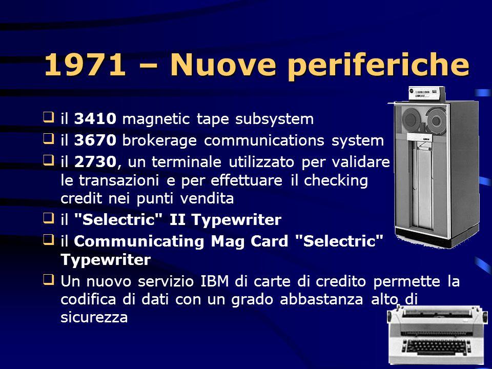 1971 – System/370 Model 195 Utilizzava un insieme di istruzioni espanso includendo l'architettura avanzata della versione System/360 Utilizzava circ