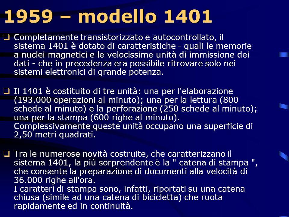 1959 – modello 1401  L'IBM 1401 è programmabile con diversi linguaggi, tra cui: - SPS (Symbolic Programming System) - RPG(Report Program Generator) -