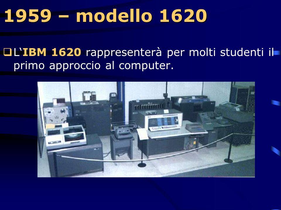 1959 – modello 1401  Completamente transistorizzato e autocontrollato, il sistema 1401 è dotato di caratteristiche - quali le memorie a nuclei magnet