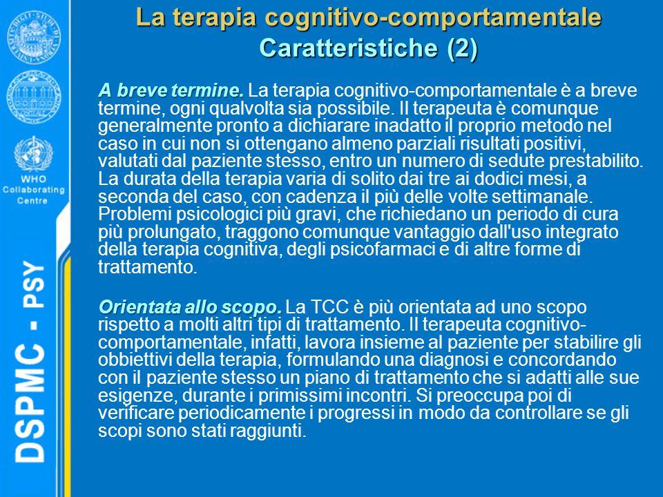 La terapia cognitivo-comportamentale Caratteristiche (2) A breve termine. A breve termine. La terapia cognitivo-comportamentale è a breve termine, ogn