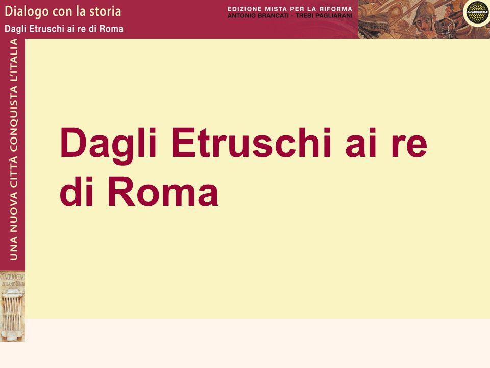 Dagli Etruschi ai re di Roma