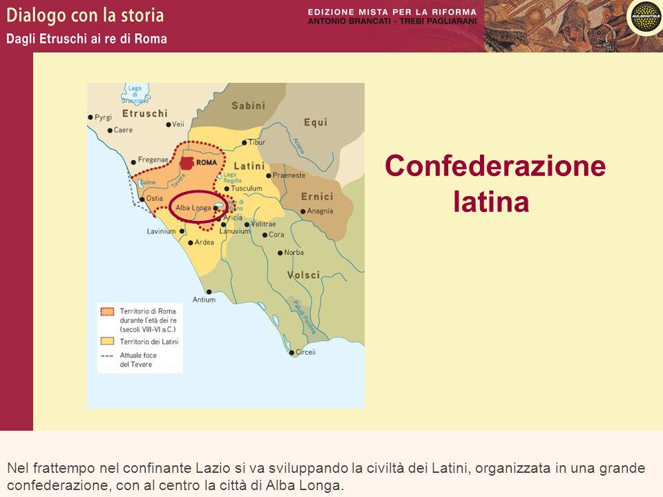 Nel frattempo nel confinante Lazio si va sviluppando la civiltà dei Latini, organizzata in una grande confederazione, con al centro la città di Alba L