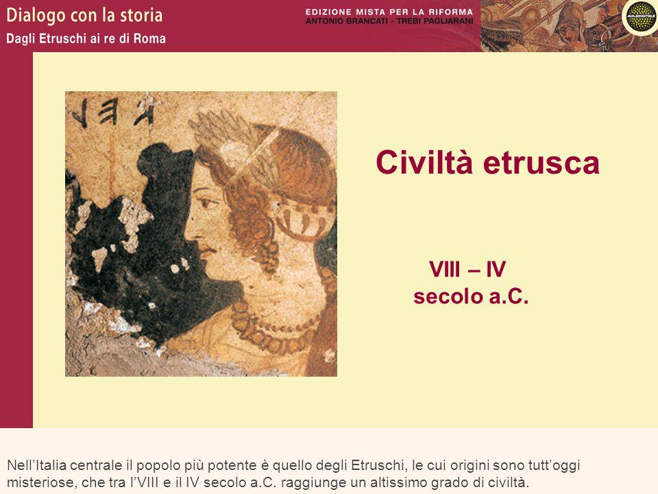 Nell'Italia centrale il popolo più potente è quello degli Etruschi, le cui origini sono tutt'oggi misteriose, che tra l'VIII e il IV secolo a.C. raggi