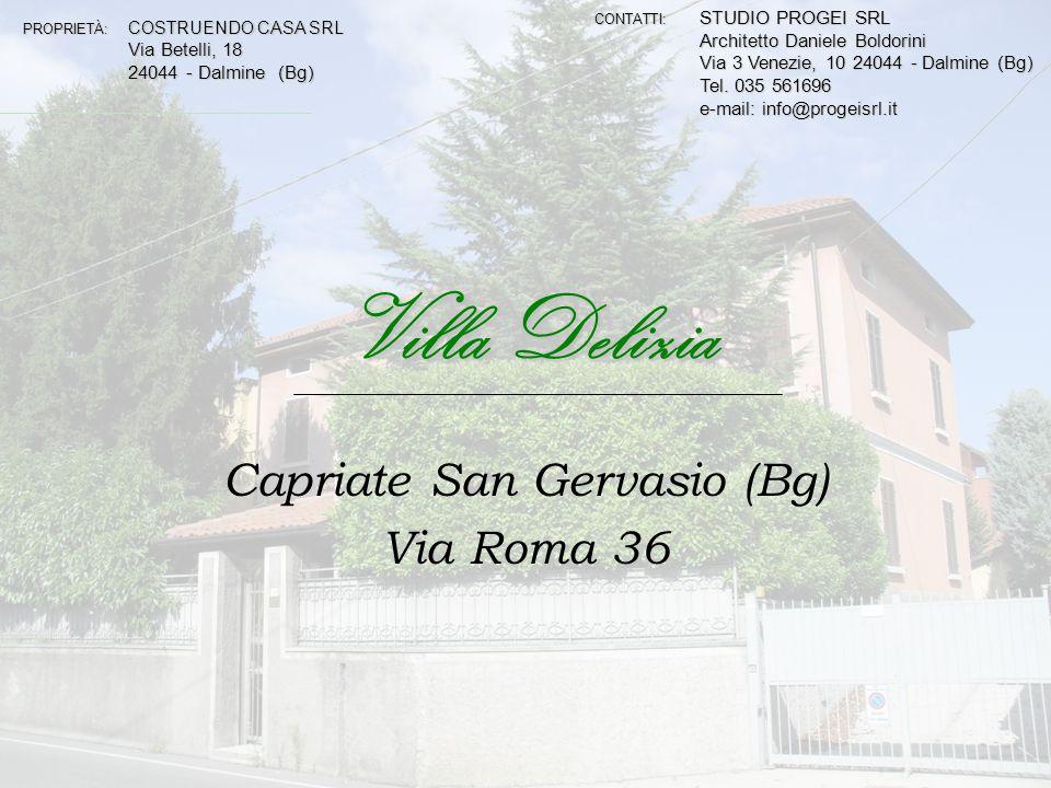 Villa Delizia ~ Capriate San Gervasio PROPRIETÀ: COSTRUENDO CASA SRL Via Betelli, 18 24044 - Dalmine (Bg) CONTATTI: STUDIO PROGEI SRL Architetto Danie
