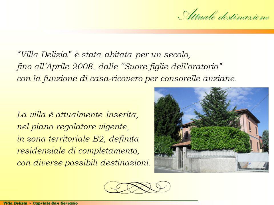 """Villa Delizia ~ Capriate San Gervasio Attuale destinazione """"Villa Delizia"""" è stata abitata per un secolo, fino all'Aprile 2008, dalle """"Suore figlie de"""
