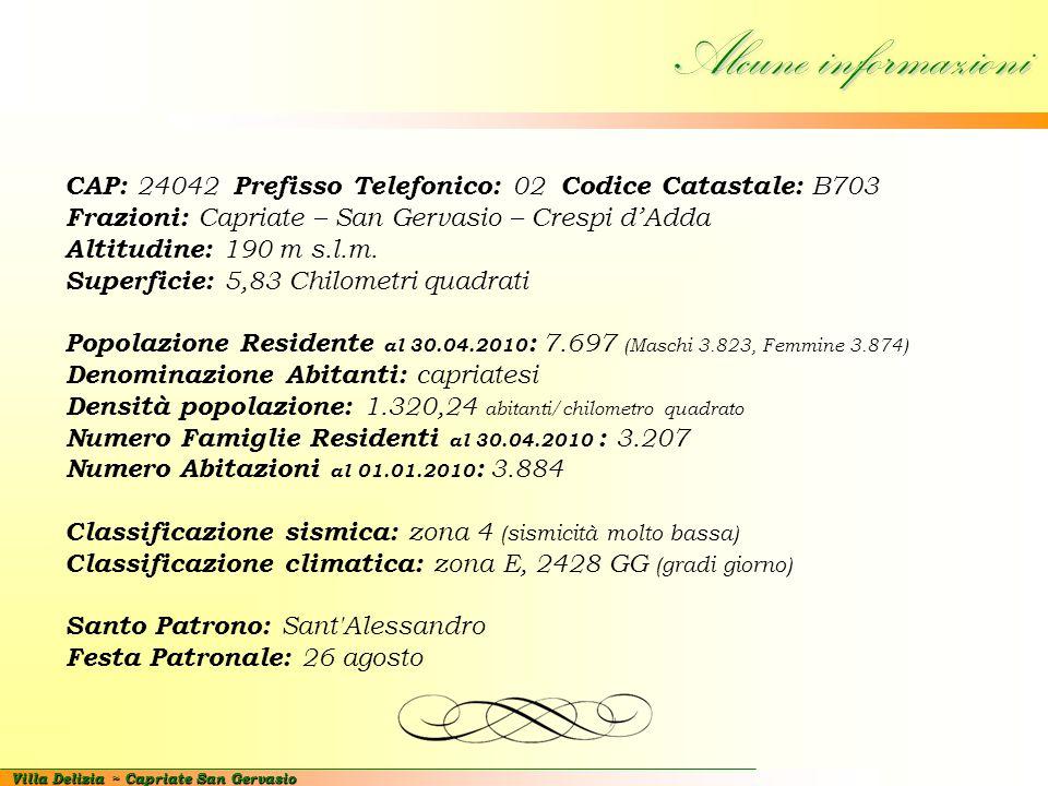 Villa Delizia ~ Capriate San Gervasio Alcune informazioni CAP: 24042 Prefisso Telefonico: 02 Codice Catastale: B703 Frazioni: Capriate – San Gervasio