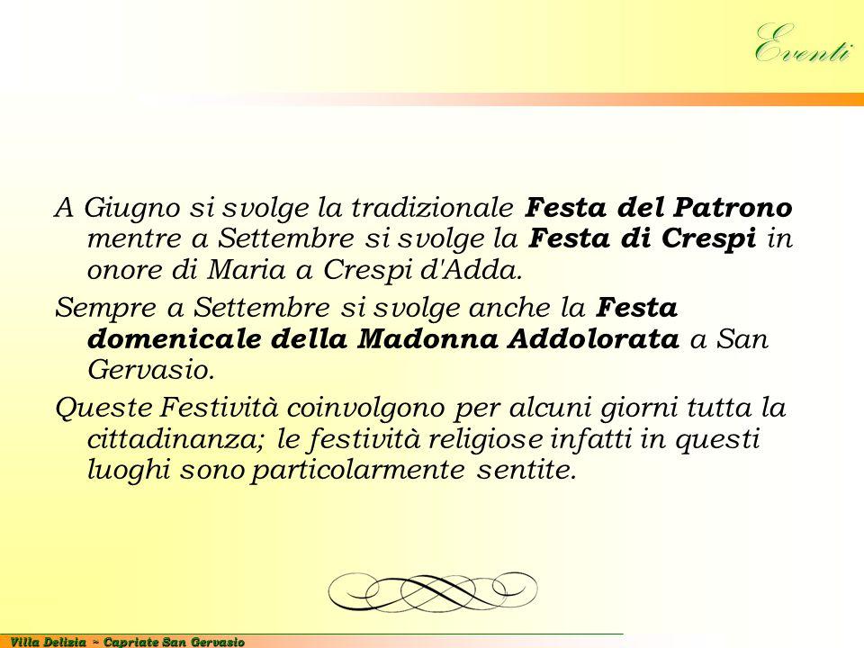 Villa Delizia ~ Capriate San Gervasio Eventi A Giugno si svolge la tradizionale Festa del Patrono mentre a Settembre si svolge la Festa di Crespi in o