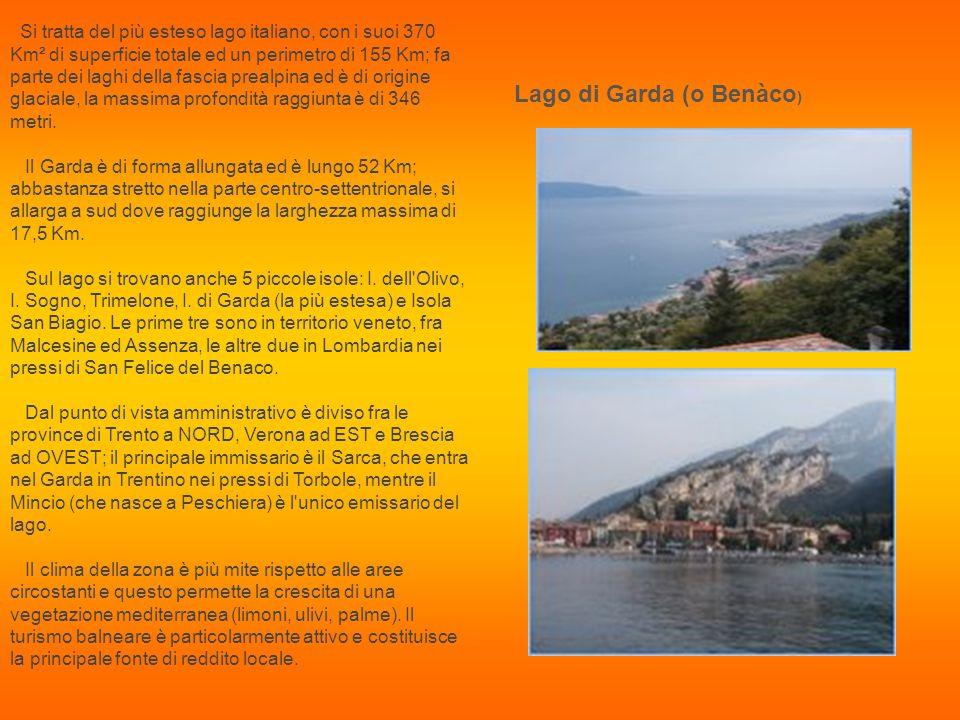 Lago di Garda (o Benàco ) Si tratta del più esteso lago italiano, con i suoi 370 Km² di superficie totale ed un perimetro di 155 Km; fa parte dei laghi della fascia prealpina ed è di origine glaciale, la massima profondità raggiunta è di 346 metri.