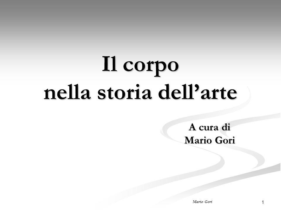 Mario Gori 1 Il corpo nella storia dell'arte A cura di Mario Gori
