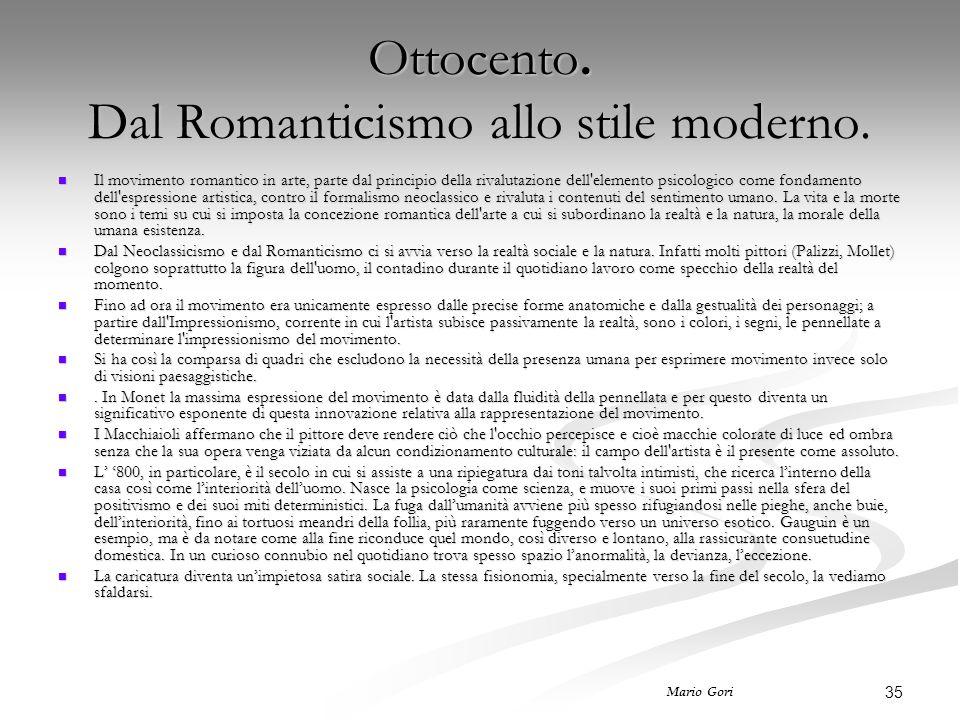 35 Mario Gori Ottocento. Dal Romanticismo allo stile moderno. Il movimento romantico in arte, parte dal principio della rivalutazione dell'elemento ps