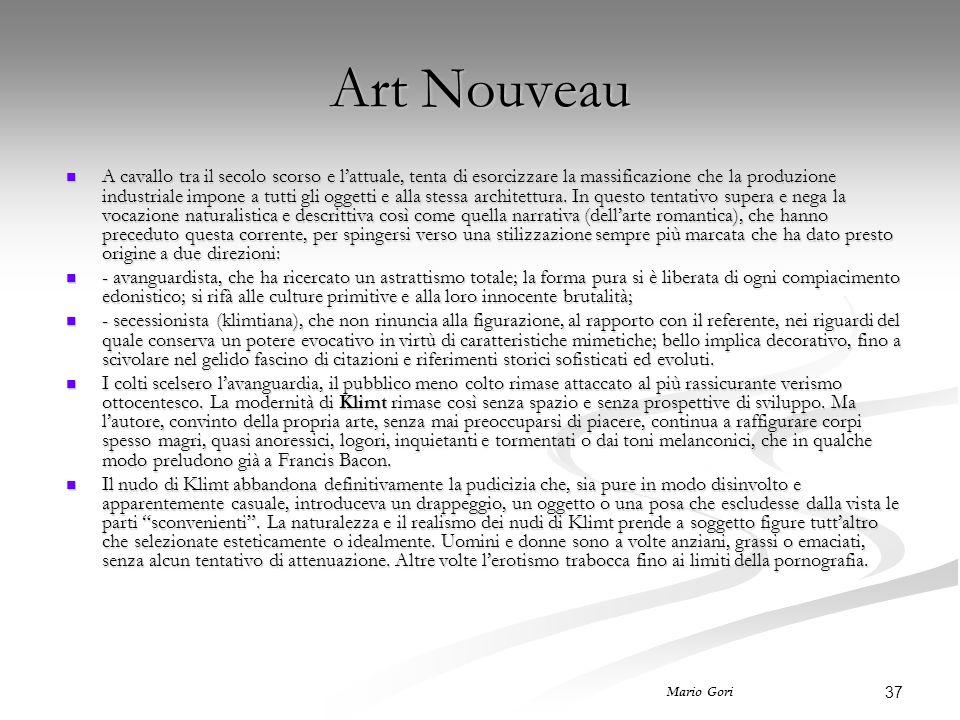 37 Mario Gori Art Nouveau A cavallo tra il secolo scorso e l'attuale, tenta di esorcizzare la massificazione che la produzione industriale impone a tu