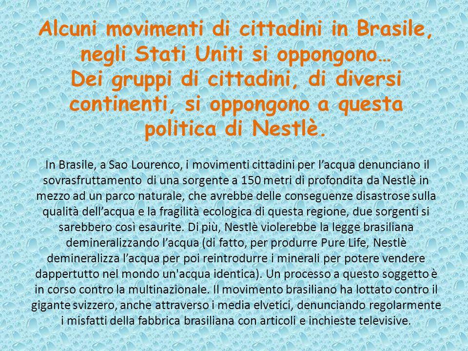 Alcuni movimenti di cittadini in Brasile, negli Stati Uniti si oppongono… Dei gruppi di cittadini, di diversi continenti, si oppongono a questa politi