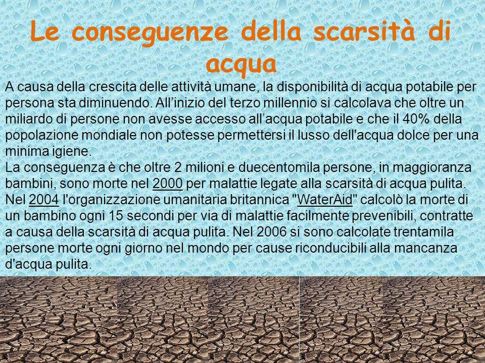 Le conseguenze della scarsità di acqua 78 A causa della crescita delle attività umane, la disponibilità di acqua potabile per persona sta diminuendo.