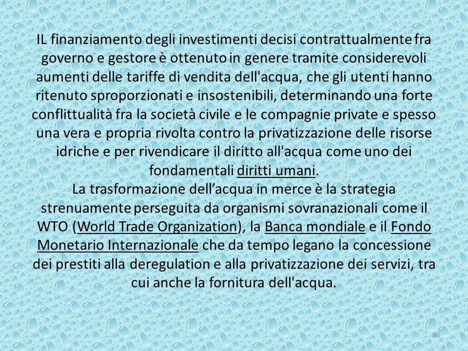 IL finanziamento degli investimenti decisi contrattualmente fra governo e gestore è ottenuto in genere tramite considerevoli aumenti delle tariffe di