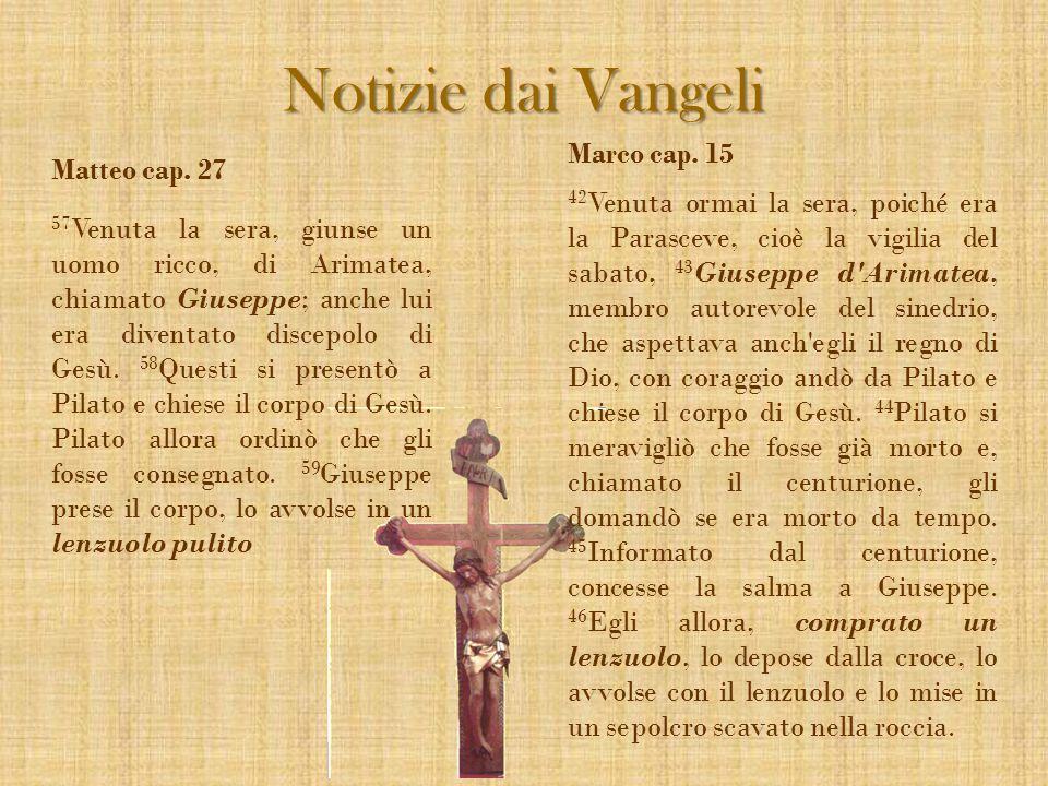 Matteo cap. 27 57 Venuta la sera, giunse un uomo ricco, di Arimatea, chiamato Giuseppe; anche lui era diventato discepolo di Gesù. 58 Questi si presen
