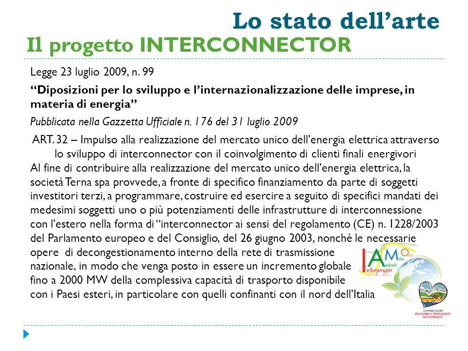 """Lo stato dell'arte Legge 23 luglio 2009, n. 99 """"Diposizioni per lo sviluppo e l'internazionalizzazione delle imprese, in materia di energia"""" Pubblicat"""