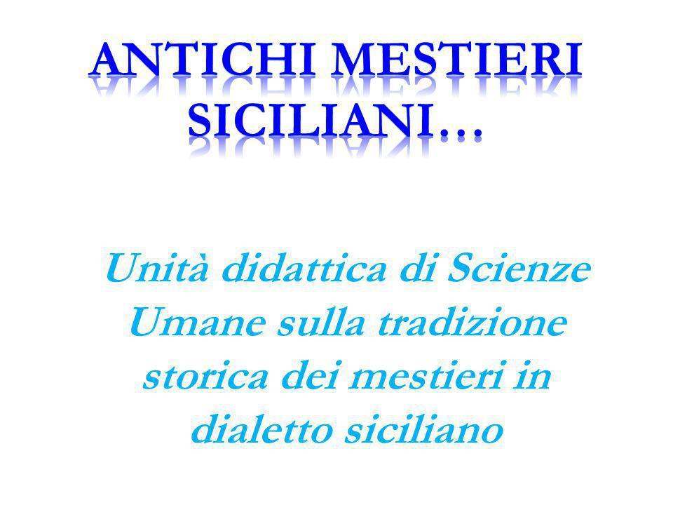 Unità didattica di Scienze Umane sulla tradizione storica dei mestieri in dialetto siciliano