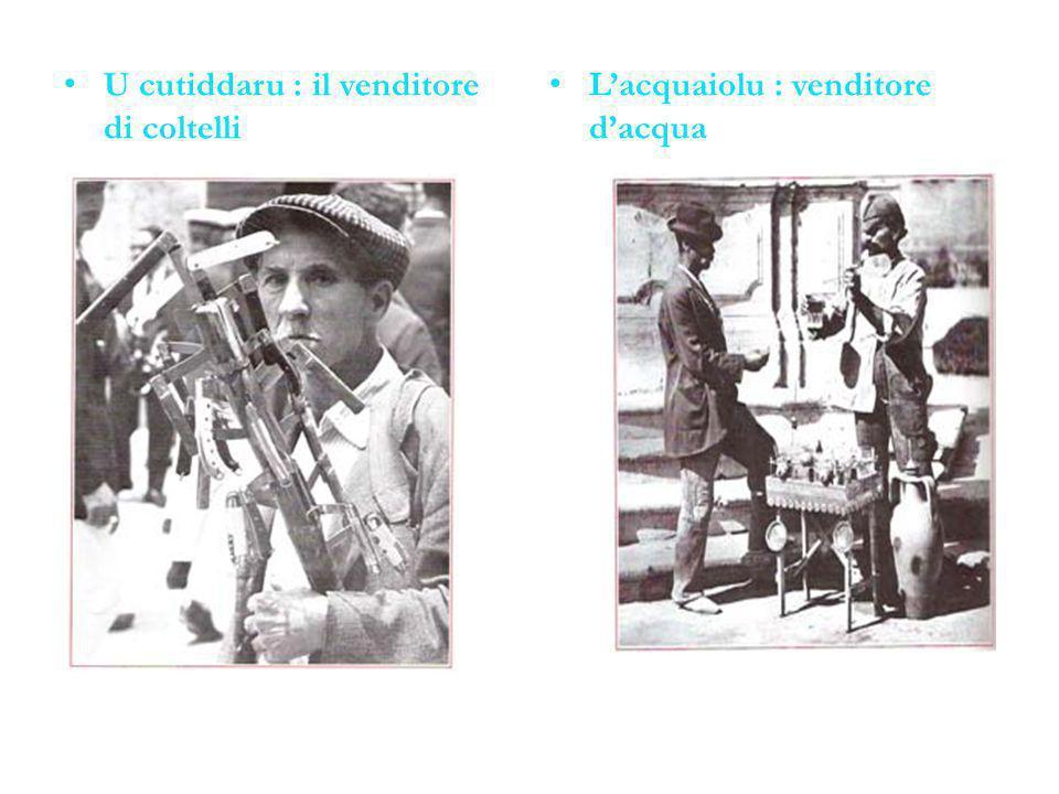 U cutiddaru : il venditore di coltelli L'acquaiolu : venditore d'acqua