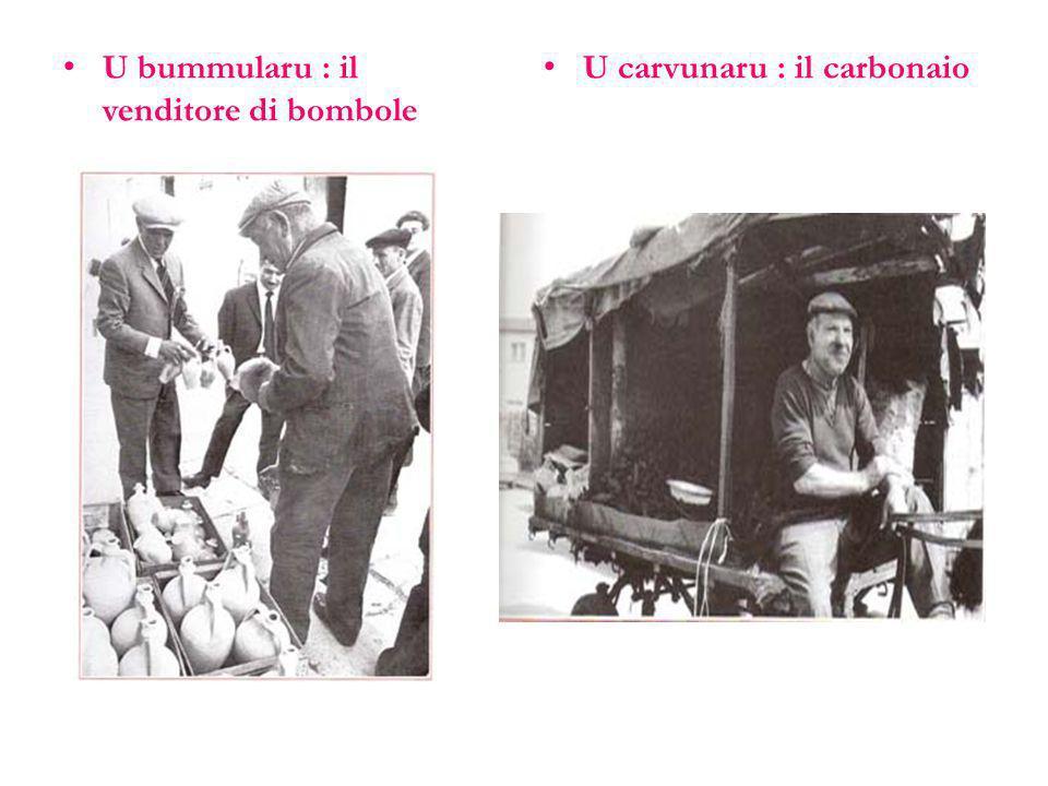 U bummularu : il venditore di bombole U carvunaru : il carbonaio