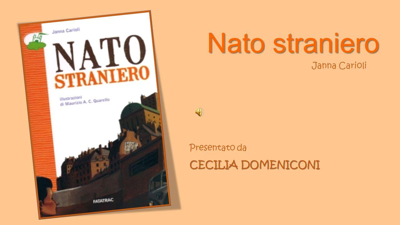 Nato straniero Janna Carioli Presentato da CECILIA DOMENICONI