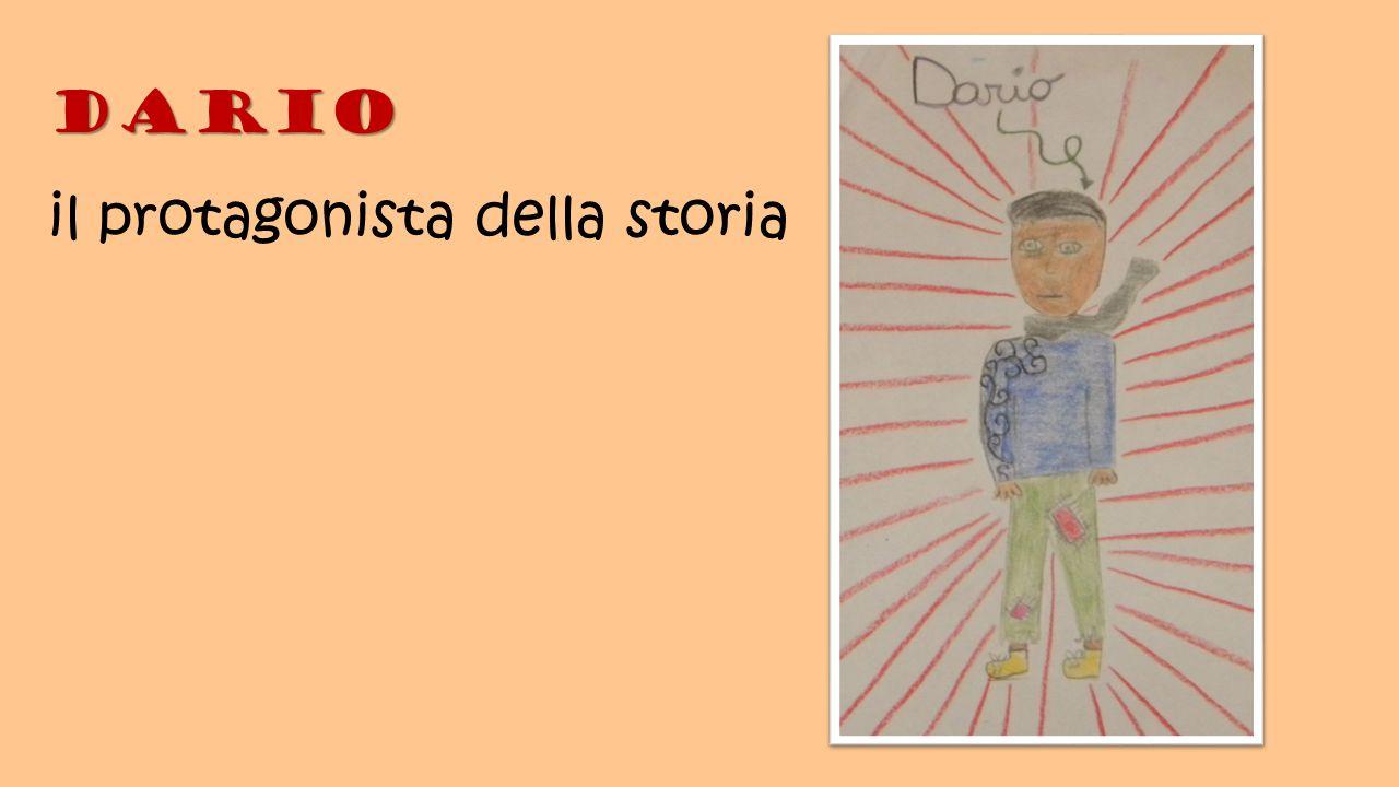 Dario Dario il protagonista della storia