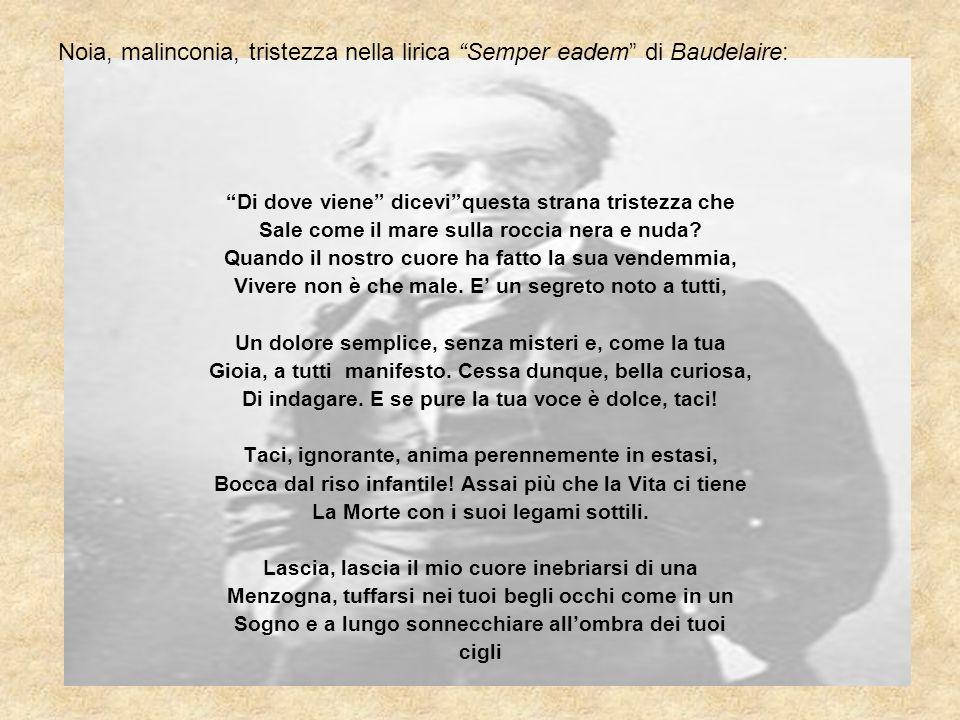 """Noia, malinconia, tristezza nella lirica """"Semper eadem"""" di Baudelaire: """"Di dove viene"""" dicevi""""questa strana tristezza che Sale come il mare sulla rocc"""