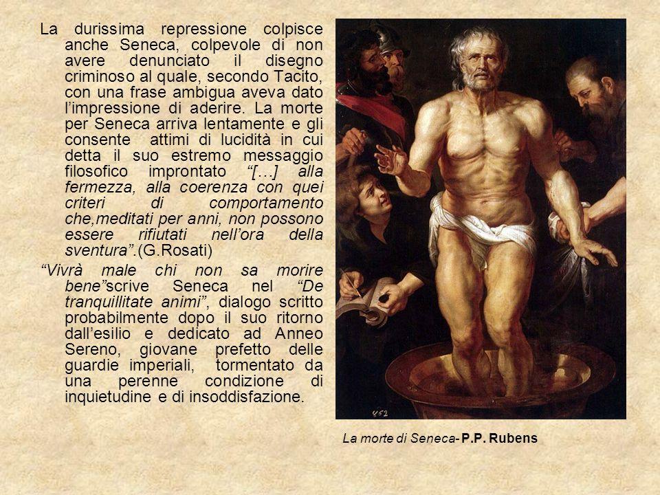 La durissima repressione colpisce anche Seneca, colpevole di non avere denunciato il disegno criminoso al quale, secondo Tacito, con una frase ambigua