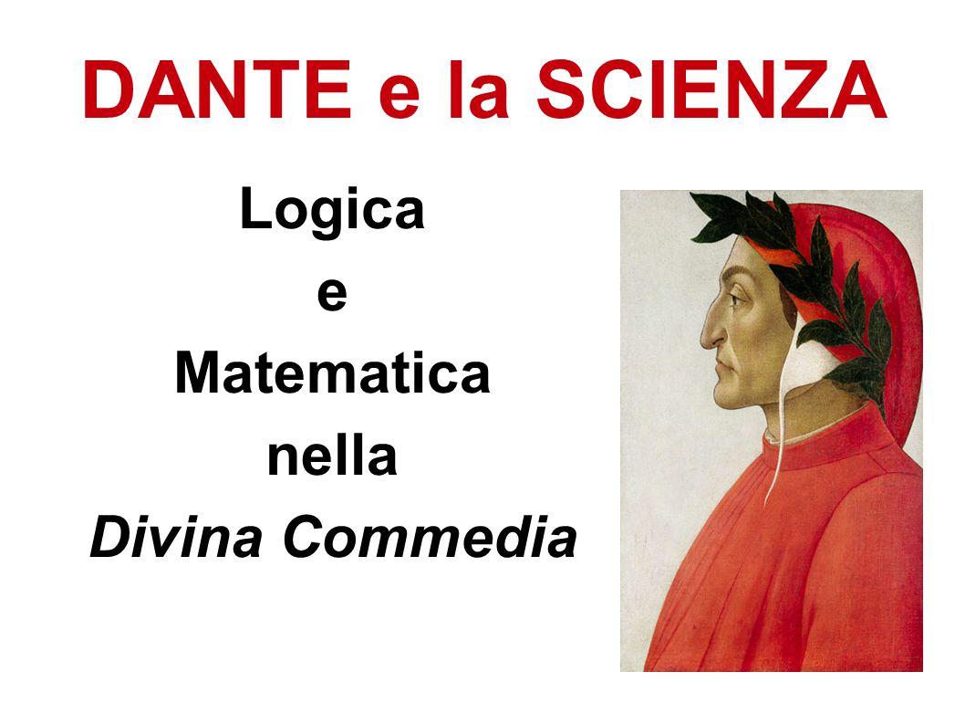 DANTE e la SCIENZA Logica e Matematica nella Divina Commedia