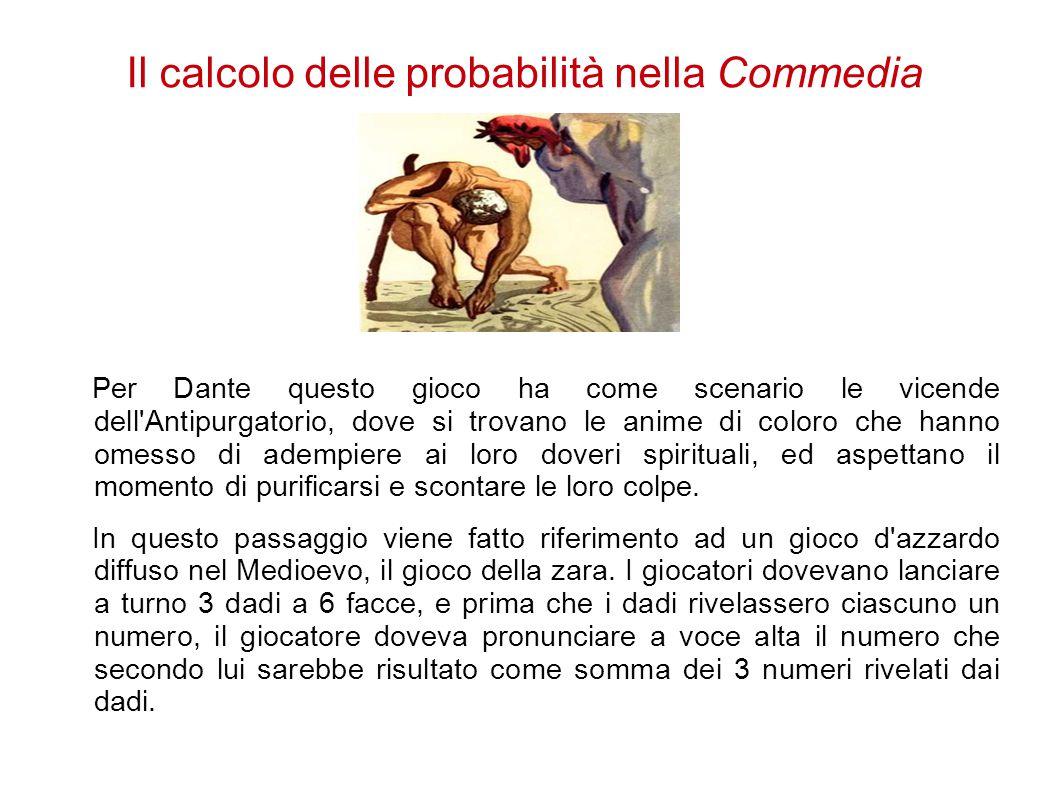 Il calcolo delle probabilità nella Commedia Per Dante questo gioco ha come scenario le vicende dell'Antipurgatorio, dove si trovano le anime di coloro