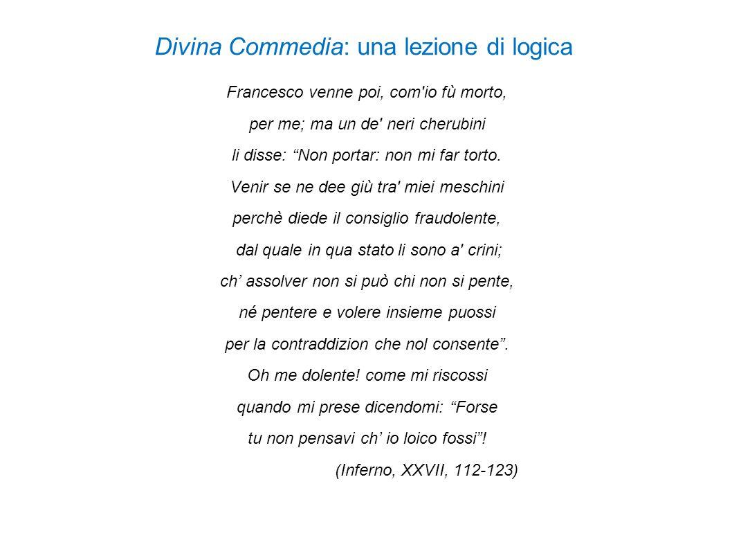 """Divina Commedia: una lezione di logica Francesco venne poi, com'io fù morto, per me; ma un de' neri cherubini li disse: """"Non portar: non mi far torto."""