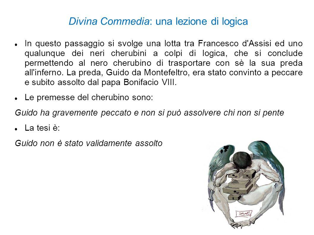 Divina Commedia: una lezione di logica In questo passaggio si svolge una lotta tra Francesco d'Assisi ed uno qualunque dei neri cherubini a colpi di l