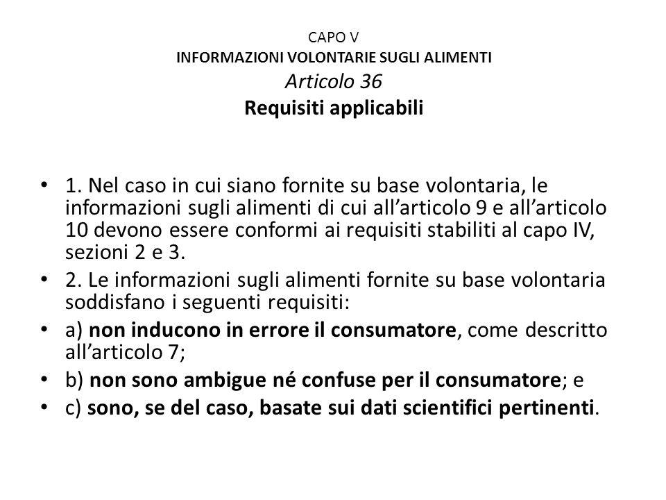 CAPO V INFORMAZIONI VOLONTARIE SUGLI ALIMENTI Articolo 36 Requisiti applicabili 1.