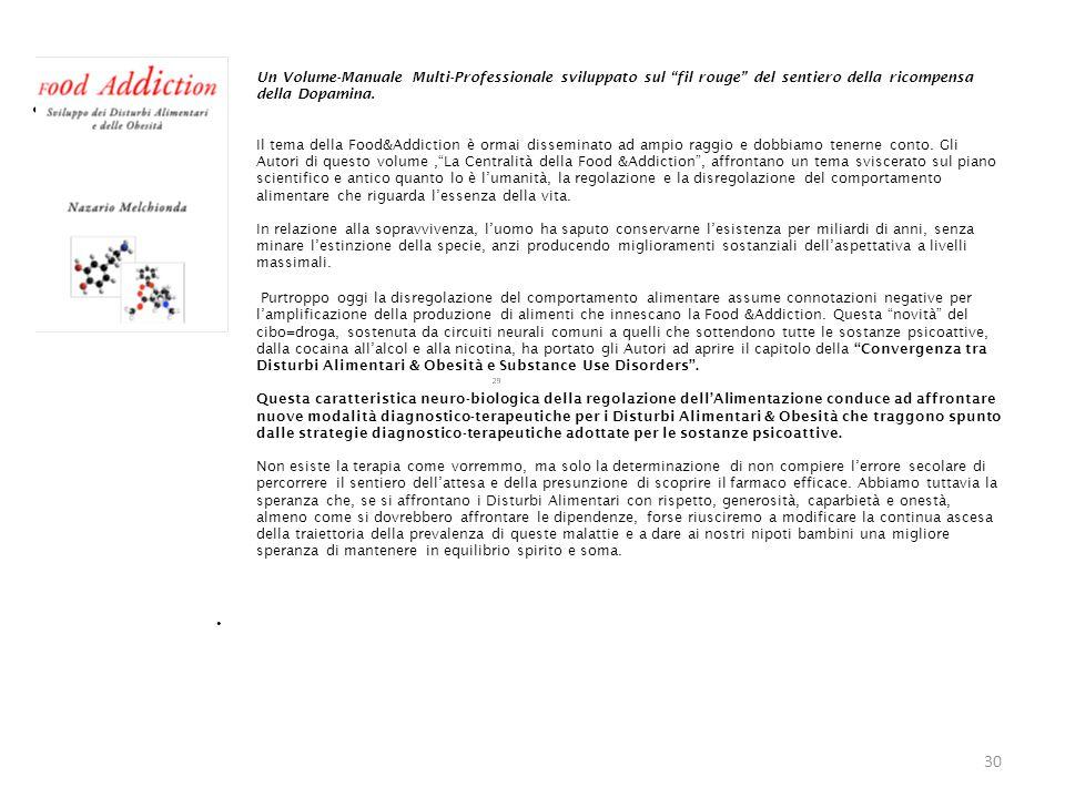 Un Volume-Manuale Multi-Professionale sviluppato sul fil rouge del sentiero della ricompensa della Dopamina.
