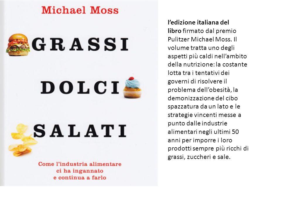 l'edizione italiana del libro firmato dal premio Pulitzer Michael Moss.