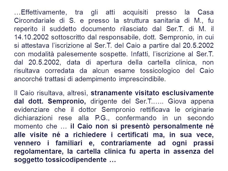 …Effettivamente, tra gli atti acquisiti presso la Casa Circondariale di S. e presso la struttura sanitaria di M., fu reperito il suddetto documento ri