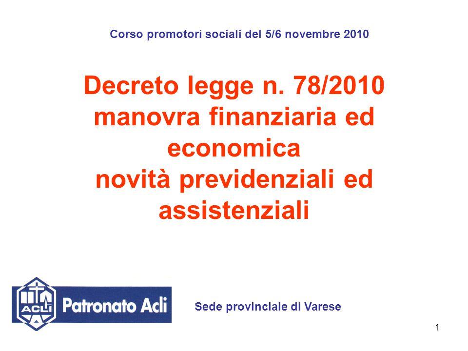 1 Decreto legge n. 78/2010 manovra finanziaria ed economica novità previdenziali ed assistenziali Sede provinciale di Varese Corso promotori sociali d