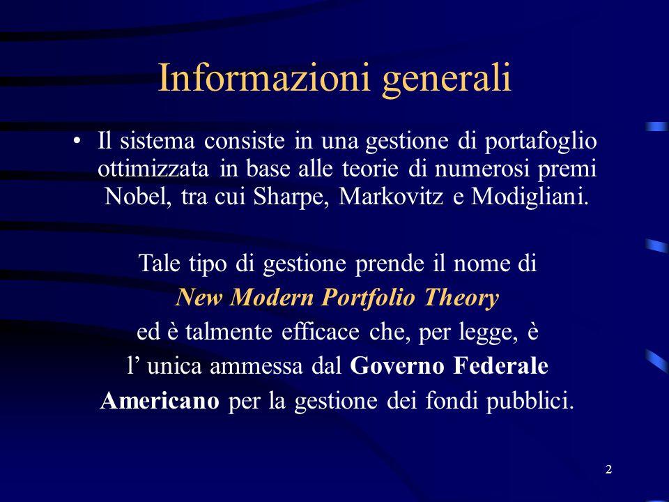 2 Informazioni generali Il sistema consiste in una gestione di portafoglio ottimizzata in base alle teorie di numerosi premi Nobel, tra cui Sharpe, Ma