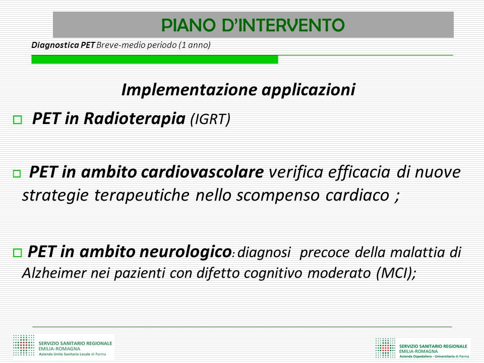 PIANO D'INTERVENTO Implementazione applicazioni  PET in Radioterapia (IGRT)  PET in ambito cardiovascolare verifica efficacia di nuove strategie ter