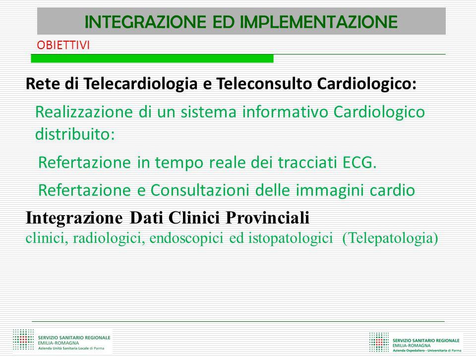 OBIETTIVI Rete di Telecardiologia e Teleconsulto Cardiologico: Realizzazione di un sistema informativo Cardiologico distribuito: Refertazione in tempo